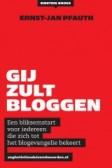 Gij zult bloggen van Ernst-Jan Pfauth