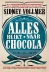 Alles ruikt naar chocola van Sidney Vollmer