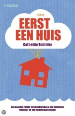Eerst een huis door Cathelijn Schilder
