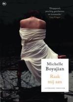 Raak mij aan door Michelle Boyajian