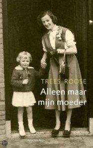 Alleen maar mijn moeder door Trees Roose