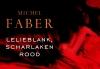 Lelieblank, Scharlaken rood van Michel Faber