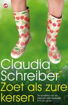 Zoet als zure kersen [Sweet as Sour Cherries] by Claudia Schreiber