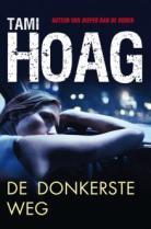 De donkerste weg door Tami Hoag