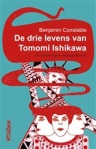 De drie levens van Tomomi Ishikawa door Benjamin Constable